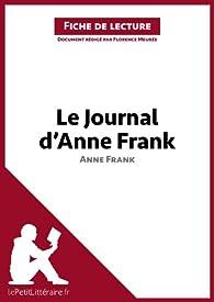 Fiche de lecture : Le journal d'Anne Frank d'Anne Frank par  lePetitLittéraire.fr