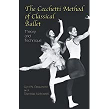 The Cecchetti Method of Classical Ballet: Theory and Technique by Beaumont, Cyril W., Idzikowski, Stanislas (2003) Paperback