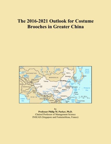 The 2016-2021 Outlook for Costume Brooches in Greater China