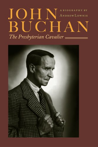 John Buchan: The Presbyterian Cavalier