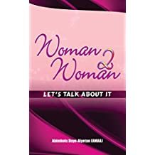 Woman to Woman - Let's Talk About It