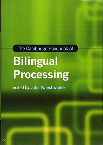The Cambridge Handbook of Bilingual Processing (Cambridge Handbooks in Language and Linguistics)