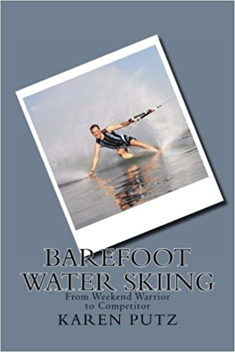 Barefoot Water Skiing, From Weekend Warrior to Competitor
