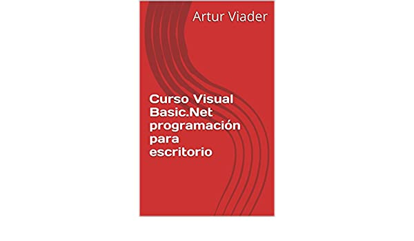 Amazon.com: Curso Visual Basic.Net programación para escritorio (Spanish Edition) eBook: Artur Viader: Kindle Store