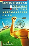 img - for Welcome to the Arrow-Catcher Fair book / textbook / text book