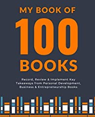 A book JOURNAL/WORKBOOK specifically designed for those that read non-fiction books in the categories of personal development, business, and entrepreneurship. - Record and review up to 100 books- Score each book on their design, readability, ...