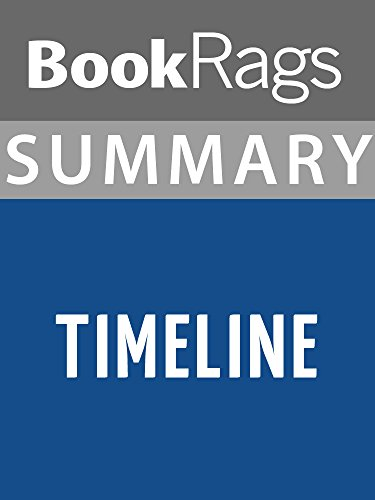 Timeline Guide - Summary & Study Guide Timeline by Michael Crichton