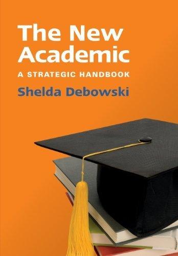 The New Academic: A Strategic Handbook by Shelda Debowski (2012-09-01)