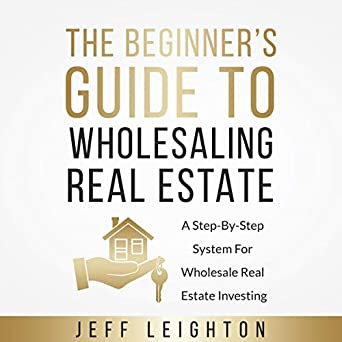 Amazon com: The Beginner's Guide to Wholesaling Real Estate