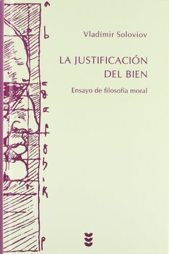 La justificación del bien: Ensayo de filosofía moral (Hermeneia) por Vladímir Soloviov,José María Vegas