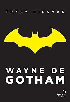 Wayne de Gothan por [Hickman, Tracy]