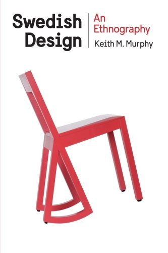 Swedish Design: An Ethnography (Expertise: Cultures and Technologies of Knowledge)