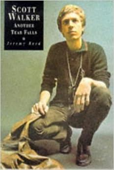 Book Scott Walker: Another Tear Falls by Jeremy Reed (1998-11-04)