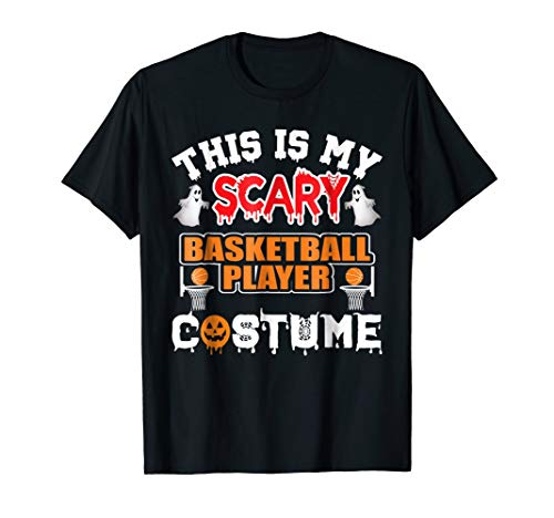 This is my scary Basketball Player Costume TShirt -