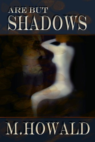 Are But Shadows by [Howald, M]