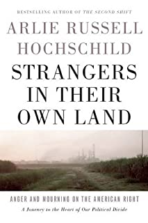 Book Cover: Strangers in Their Own Land: Anger and Mourning on the American Right