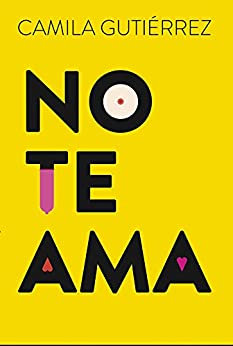 com: No te ama (Spanish Edition) eBook: Camila Gutierrez: Kindle Store