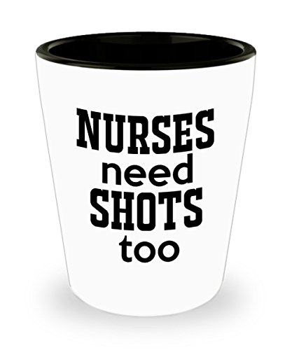 Shot Glass - Nurses Need Shots Too - Funny Nurse Shot for sale  Delivered anywhere in Canada