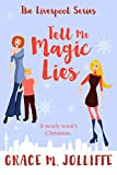 Tell Me Magic Lies – A Short Story: A Heartwarming, dramatic and nostalgic Christmas short story. (The Liverpool Series)