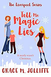 Tell Me Magic Lies - A Short Story: A Heartwarming, dramatic and nostalgic Christmas short story. (The Liverpool Series)