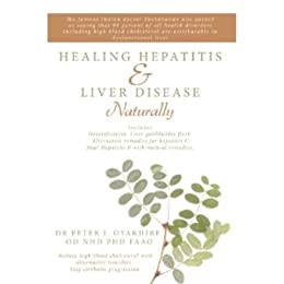 Healing Hepatitis and Liver Disease Naturally: Detoxification  Liver gall  bladder flush & Cleanse  Cure Hepatitis C and Hepatitis B  Lower blood