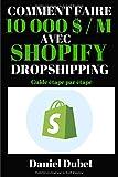 Comment faire 10 000 $ / M avec Shopify dropshipping: Guide étape par étape