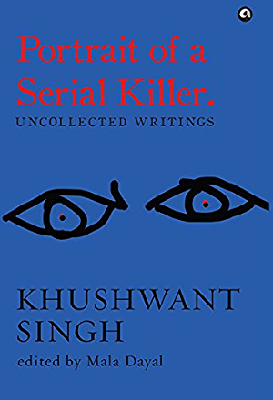Portrait of a Serial Killer: Uncollected Writings