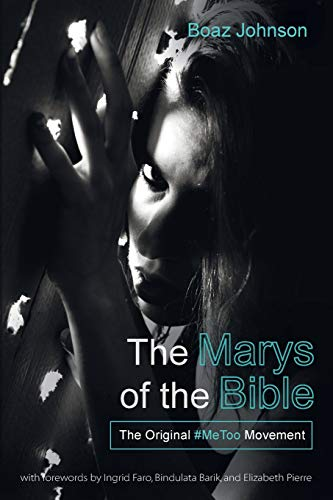 The Marys of the Bible: The Original #MeToo Movement