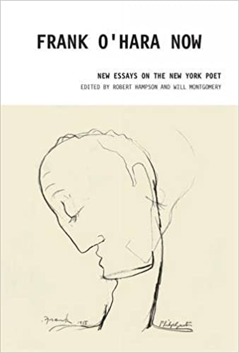 frank o hara now new essays on the new york poet robert hampson  frank o hara now new essays on the new york poet robert hampson will montgomery 9781846312311 com books