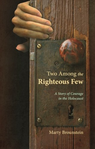 """Two Among the Righteous Few"" – A Tale of Courage and Compassion"