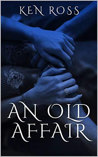 An Old Affair by Ken Ross