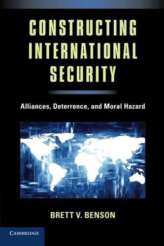Read Online Constructing International Security: Alliances, Deterrence, and Moral Hazard pdf epub