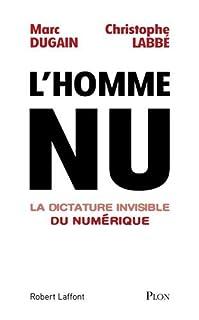 L'homme nu  : la dictature invisible du numérique, Dugain, Marc