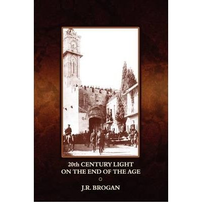 Read Online 20th Century Light on the End of the Age: An Assessment of the Protestant Continuing Historicist Interpretation of the Books of Daniel and the Apocalypse Brought Through to the Year AD 2000 (Hardback) - Common ebook