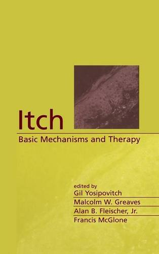 Itch: Basic Mechanisms and Therapy (Basic and Clinical Dermatology)