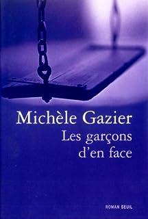 Les garçons d'en face: roman, Gazier, Michèle