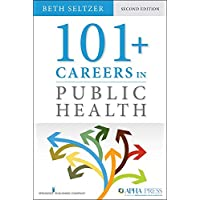101+ Careers in Public Health, Second Edition