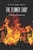 The Flower Shop, H. Christopher Quinn, 177097945X