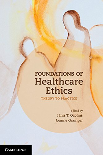 Download Foundations of Healthcare Ethics: Theory to Practice Pdf