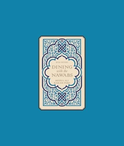 Dining with the Nawabs by Karam Puri, Meera Ali