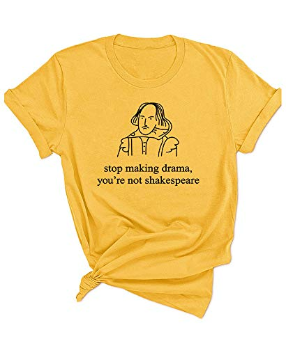 (Qrupoad Womens Stop Making Drama You're Not Shakespeare Funny Graphic Tees T Shirt Shirts Yellow)