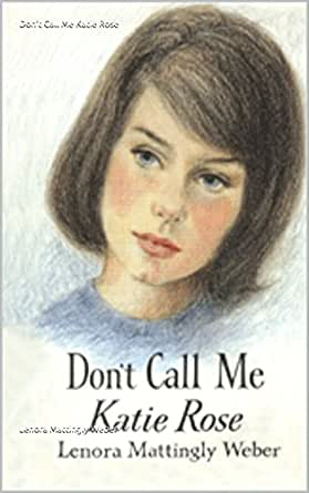 Don T Call Me Katie Rose Katie Rose Belford Book 1