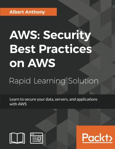 AWS: Security Best Practices on AWS: Learn to secure your data, servers, and applications with AWS (Application Security Best Practices)