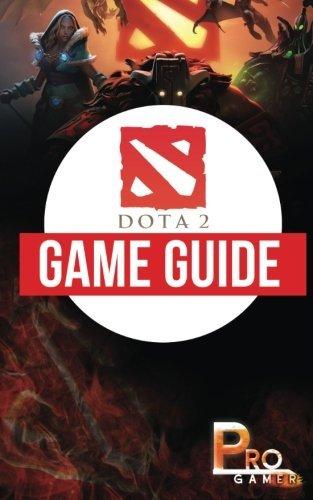 DOTA 2 Game Guide