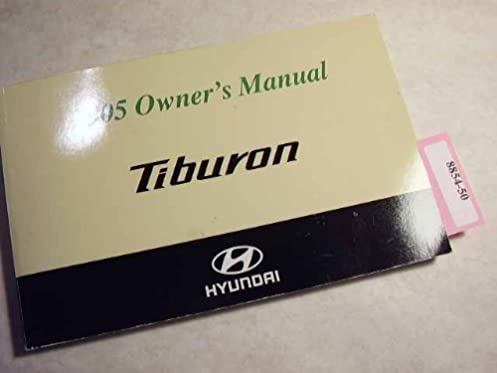 2005 hyundai tiburon owners manual hyundai amazon com books rh amazon com 2004 hyundai tiburon owners manual 2004 hyundai tiburon owners manual