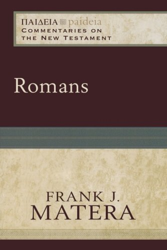 Romans (Paideia: Commentaries on the New Testament) by Matera, Frank J. [2010]