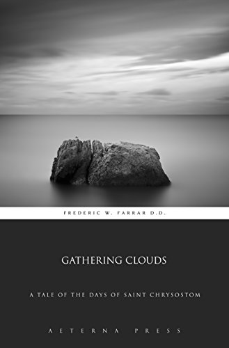 Gathering Clouds: A Tale of The Days of Saint Chrysostom (Illustrated)