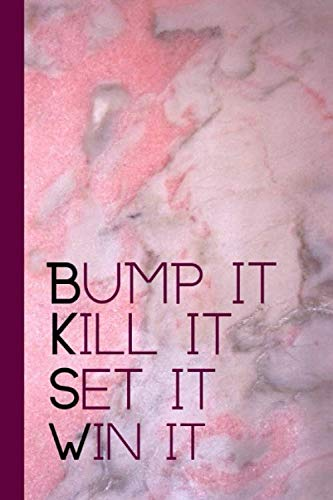 Bump It Kill It Set It Win It: Motivational Quote Notebook For All Aspiring Ladies Who Love The Sport Of Volleyball (Short Love Poems For Girlfriend In English)