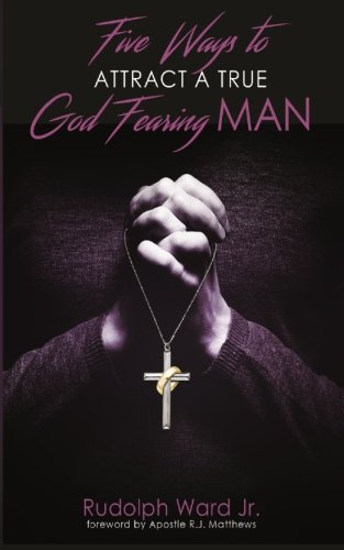 5 Ways To Attract A True God Fearing Man