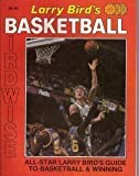 Larry Bird's Basketball Birdwise, Larry Bird and John R. Bischoff, 0910109001